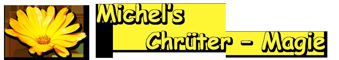 Michel's  Chrüter – Magie